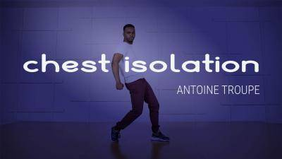 "Antoine Troupe ""Chest Isolation"" - Hip-Hop Online Dance Class Exercise"