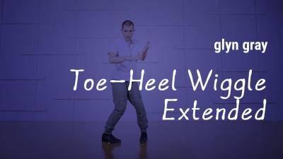 "Glyn Gray ""Toe-Heel Wiggle Extended"" - Tap Online Dance Class Exercise"
