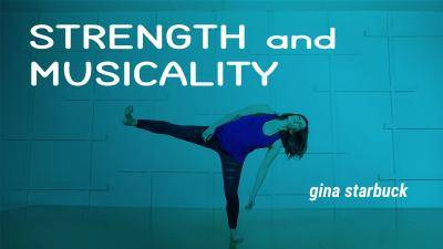 """Gina Starbuck """"Strength and Musicality"""" - Contemporary Online Dance Class Exercise"""
