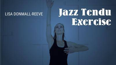"""Lisa Donmall-Reeve """"Jazz Tendu Exercise"""" - Jazz Online Dance Class Exercise"""