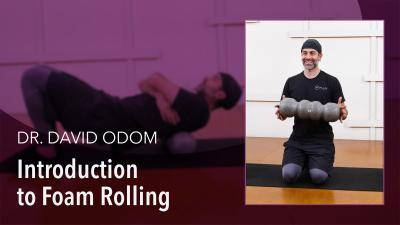 """Dr David Odom """"Introduction to Foam Rolling"""" - Health & Fitness Online Class/Tutorial"""