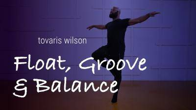 "Tovaris Wilson ""Float, Groove & Balance"" - Jazz Funk Online Dance Class Exercise"