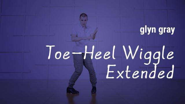 """Glyn Gray """"Toe-Heel Wiggle Extended"""" - Tap Online Dance Class Exercise"""