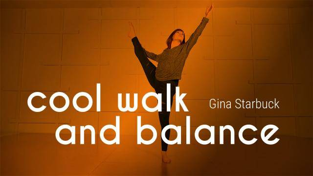 """Gina Starbuck """"Cool Walk and Balance"""" - Contemporary Online Dance Class Exercise"""