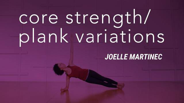 """Joelle Martinec """"Core Strength/Plank Variations"""" - Strength & Conditioning Online Class Exercise"""