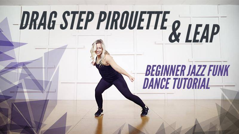 Drag Step Pirouette & Leap